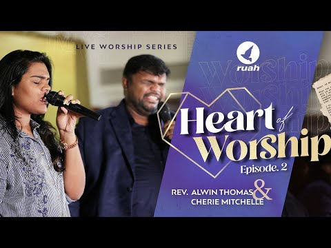 HEART OF WORSHIP | We Fall Down/ Worthy Of It All  | Ps. Alwin Thomas | Cherie Mitchelle