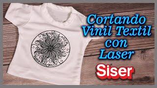 Cortando vinil textil de Siser con Laser