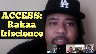 ACCESS: Rakaa Iriscience of Dilated Peoples