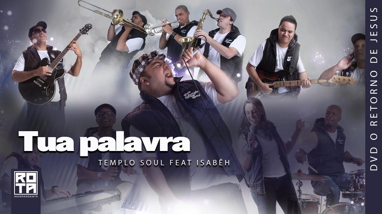Templo Soul feat Isabêh | Tua Palavra [DVD O Retorno de Jesus]