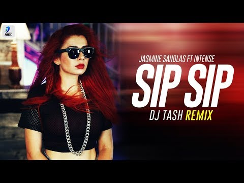 SIP SIP (Remix) - DJ Tash   Jasmine Sandlas   Intense   Latest Punjabi Remix Songs 2018   AIDC