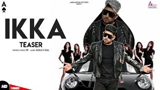 IKKA Teaser    DK    Gold E Gill    Latest Haryanvi Songs Haryanavi 2019    Out on 23th Feb 2019