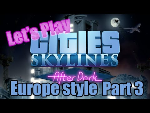 Let's Play! Cities Skylines After Dark (EU)    Education?!    Part 3