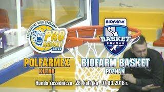 Skrót meczu Polfarmex Kutno - Biofarm Basket Poznań - 07.03.2018