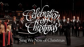 Sing We Now of Christmas (arr. Craig Courtney) | BYU Singers