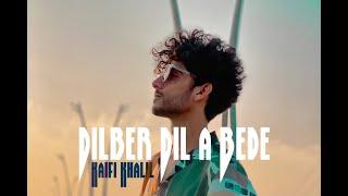 Kaifi Khalil - Dilbar Dila Bide [Official Music Video]