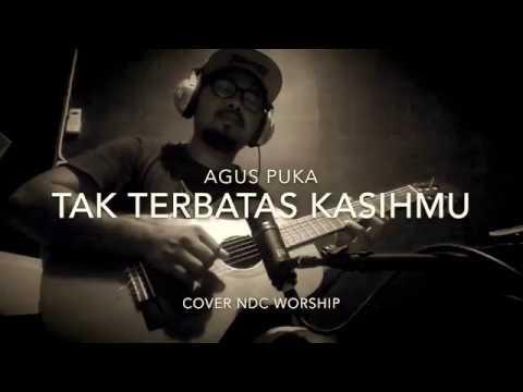 Tak Terbatas KasihMu NDC WORSHIP cover guitar by. Agus Puka