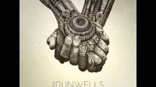 The Dunwells - Was It All Worth It