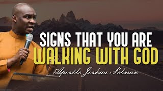 SIGNS THAT YOU WALĶING WITH GOD IF YOU DON'T HAVE THIS APOSTLE JOSHUA SELMAN