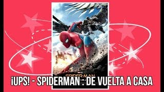 ¡UPSS! - Spider-Man: De regreso a casa