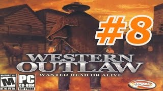 Western Outlaw: Wanted Dead Or Alive - Walkthrough Part 8
