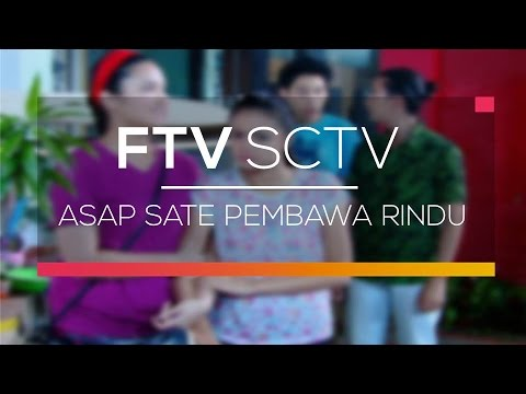 FTV SCTV - Asap Sate Pembawa Rindu