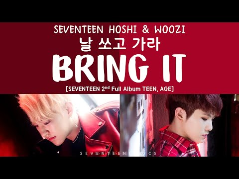 [LYRICS/가사] SEVENTEEN (세븐틴) - 날 쏘고 가라 (BRING IT) [TEEN, AGE 2ND FULL ALBUM]