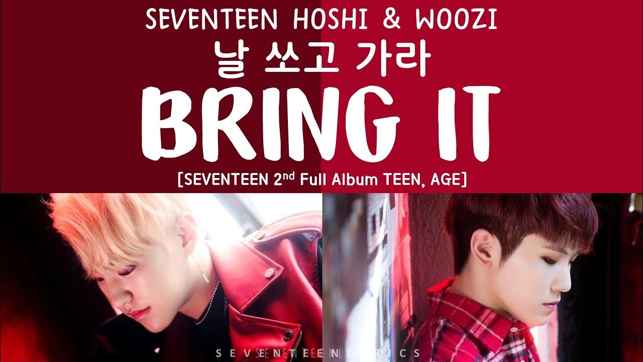 Download [LYRICS/가사] SEVENTEEN (세븐틴) - 날 쏘고 가라 (BRING IT) [TEEN, AGE 2ND FULL ALBUM]