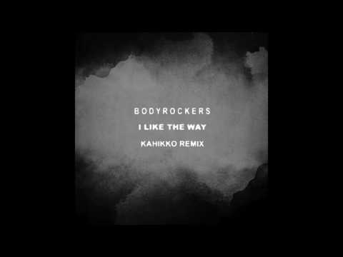 Bodyrockers - I Like The Way (Kahikko Remix)