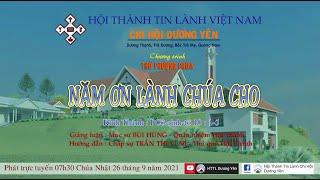 HTTL DƯƠNG YÊN - Chương Trình Thờ Phượng Chúa - 26/09/2021