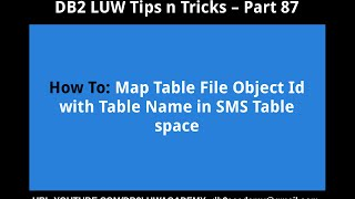 DB2 Tips n Tricks Part 87 - How To Map Table File Object Id with Table Name in SMS Table Space