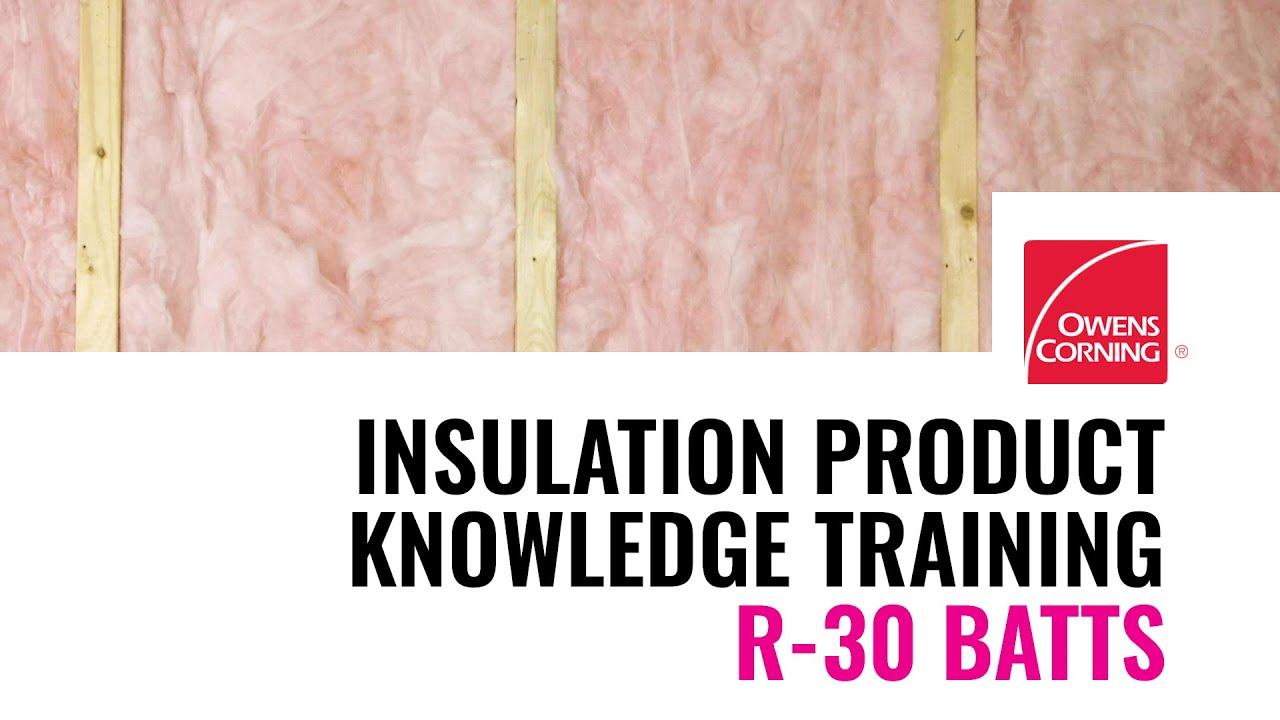 Insulation Product Knowledge Training R 30 Batts Youtube