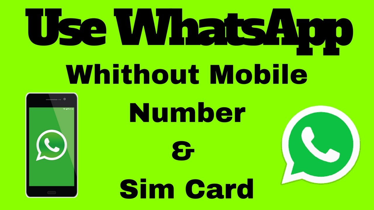 How To Use WhatsApp Without Mobile/Phone Number & Without SimCard | Use  WHATSAPP Without Number 2017