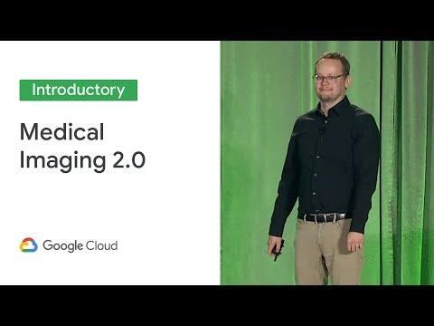 Medical Imaging 2.0 (Cloud Next '19)