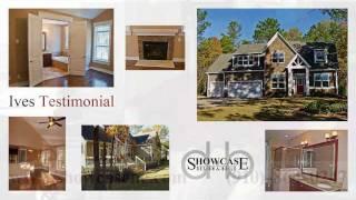 Showcase Design & Build -- Fayetteville New Home: Ives Family Testimonial