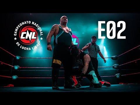 CNL — Episodio 02 • Lucha Libre Chilena