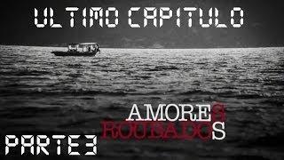 Amores Roubados - ultimo capitulo parte 3
