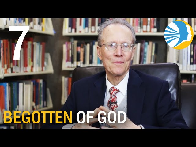 Begotten of God Episode 07 - The Multiplication of Human Spirits