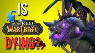 """Is WoW dead/dying?""  (A World of Warcraft discussion)"