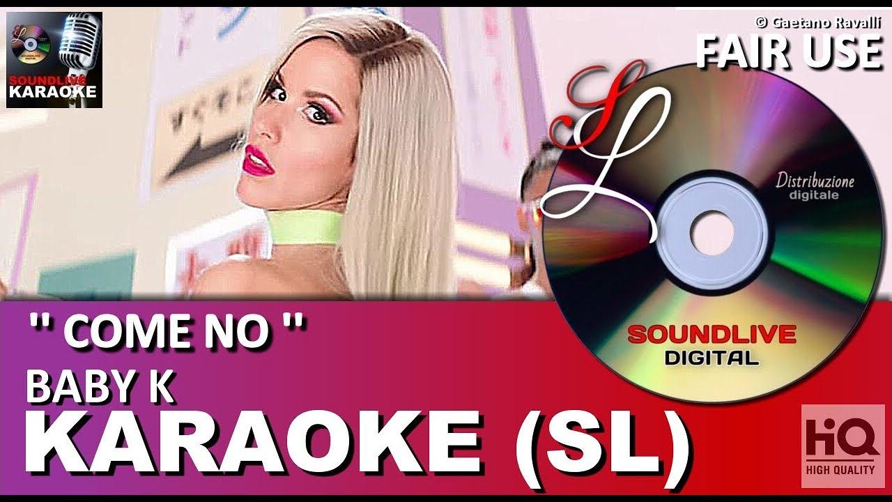 Baby K - Come no - karaoke (SL) (HQ) Fair Use - YouTube