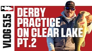 Tournament Practice on Clearlake with Jared Lintner and Corey Part 2 –Tackle Warehouse VLOG #515