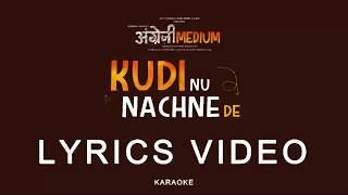 Kudi Nu Nachne De Free Karaoke Track Lyrics | Movie Angrezi Medium | Vishal Daldani, Sanchin Jigar