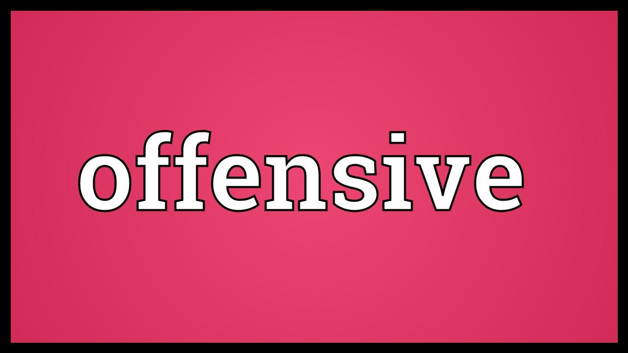offensive meaning youtube