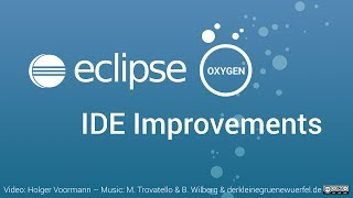 Eclipse Oxygen IDE Improvements: General, Java and Git