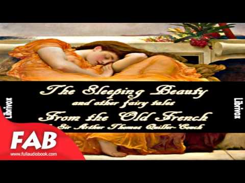 The Sleeping Beauty and other fairy tales From the Old French Full Audiobook by Charles PERRAULT