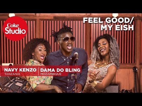 Navy Kenzo & Dama Do Bling: Feel Good/My Eish - Coke Studio Africa
