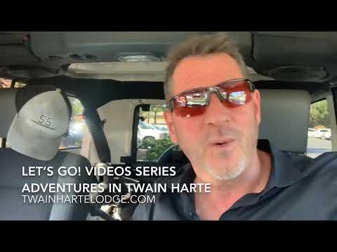 Let's Go!  Adventures in Twain Harte