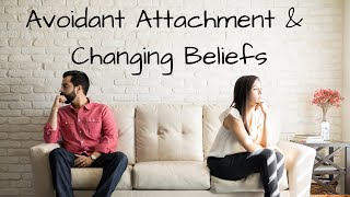 Healing Fear of Intimacy/Avoidant Attachment and Changing Beliefs