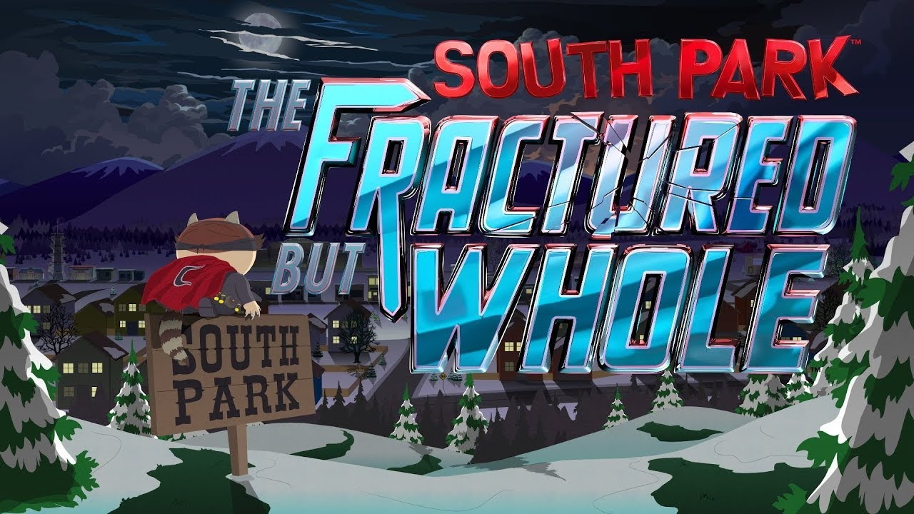 SOUTH PARK: THE FRACTURED BUT WHOLE (Honest Game Trailers ...
