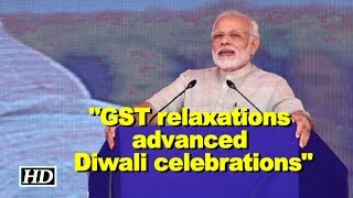 GST relaxations advanced Diwali celebrations: Modi in Gujarat