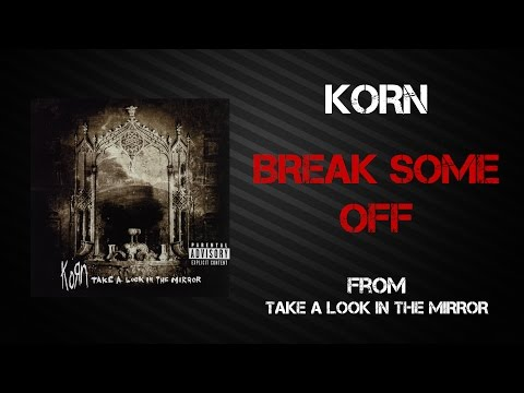 Korn - Break Some Off [Lyrics Video]