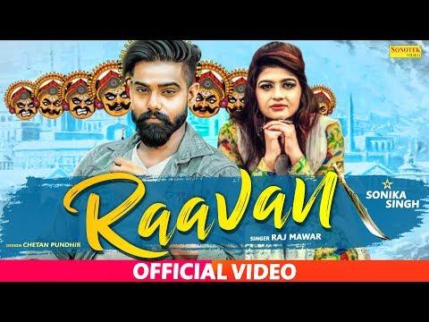 Ravan | Raj Mawar | Sonika Singh, Ravi Panchal | Latest Haryanvi Songs Haryanavi 2019 | Sonotek