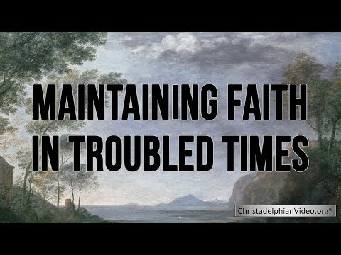 Maintaining Faith in Troubled Times