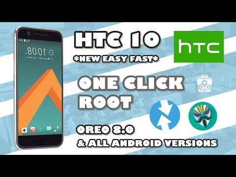 HTC 10 *One Click Root* Oreo 8 0 0 & All… | HTC 10