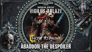 How to Paint: Abaddon the Despoiler