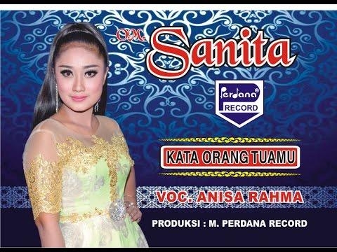 Anisa Rahma - Kata Orang Tuamu - OM Sanita [ Official ]