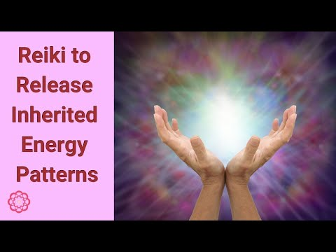 Reiki to Release Inherited Energetic Patterns