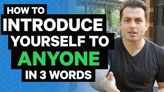 "How to Introduce Yourself to Anyone With 3 ""Magic Words"""