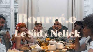 LE SID (FT. NELICK) - BOURRÉ.E  [Clip Officiel]