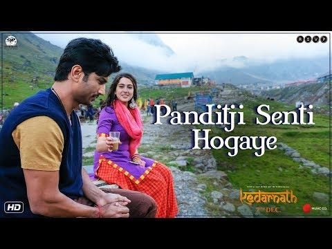 Kedarnath   Panditji Senti Hogaye   Sushant Singh Rajput   Sara Ali Khan   Abhishek K   7th December